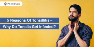 5-Reasons-Of-Tonsillitis----Why-Do-Tonsils-Get-Infected