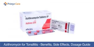 Azithromycin-for-Tonsillitis---Benefits,-Side-Effects,-Dosage-Guide