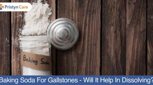 Baking Soda For Gallstones - Will it help in dissolving