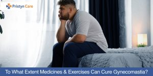To-What-Extent-Medicines-and-Exercises-Can-Cure-Gynecomastia