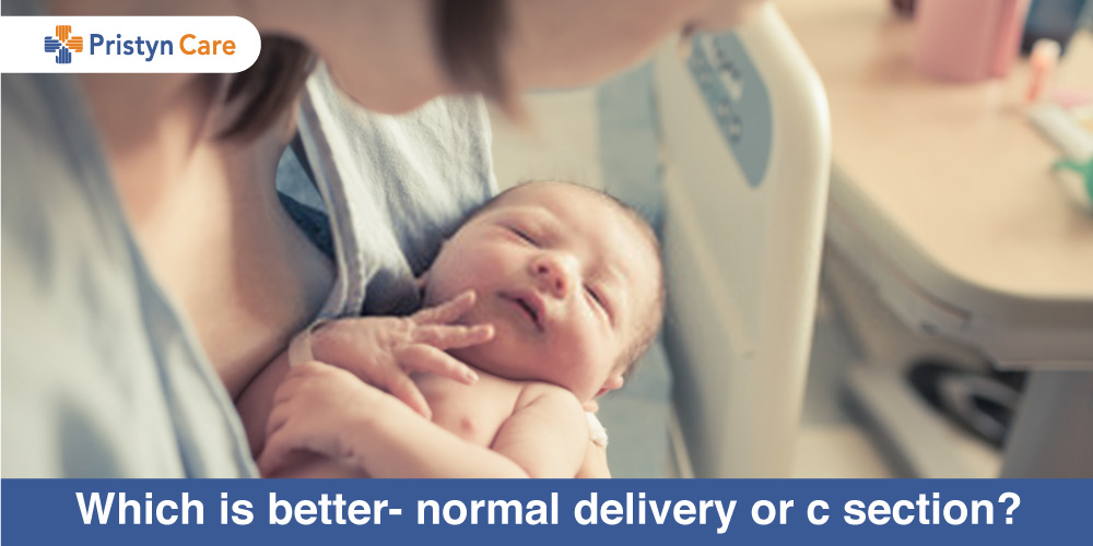 Which is better- Normal delivery or C-section?