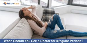 When Should You See a Doctor for Irregular Periods?