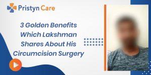 patient experience Lakshman-circumcision surgery