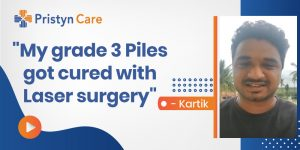 """My grade 3 Piles got cured with Laser surgery suggested by Dr. Naveen"", Kartik"