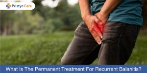 What-Is-The-Permanent-Treatment-For-Recurrent-Balanitis