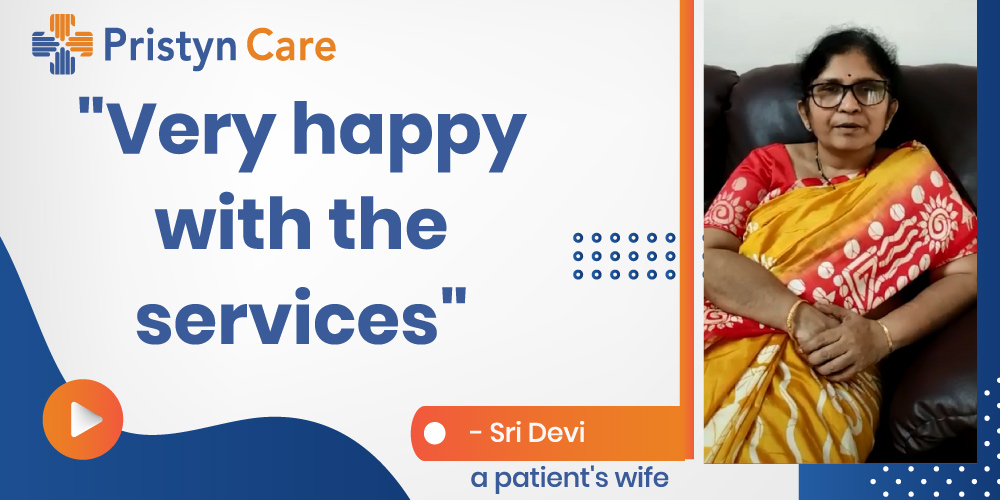 """We are very happy with the Services of Pristyn care"" - Said Sri Devi a Patient's wife"