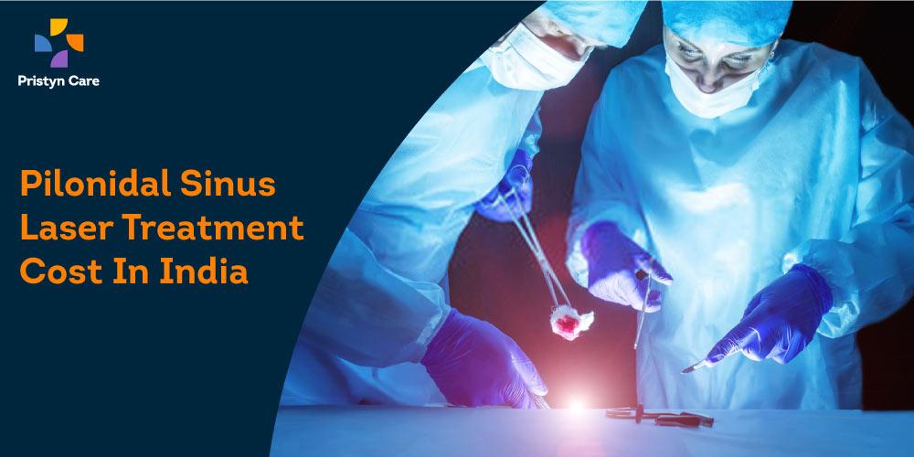 Pilonidal sinus laser treatment cost in India