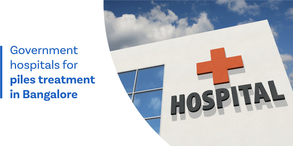 Pristyn Care Patient Review - Government Hospitals for Piles Treatment in Bangalore: