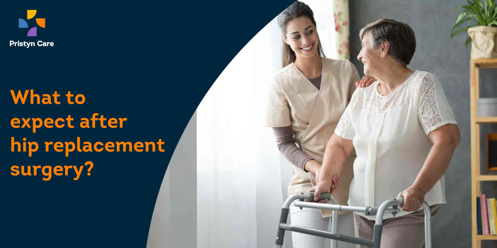 What to expect after hip replacement surgery?