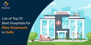 Top 10 best hospitals to undergo piles treatment in delhi