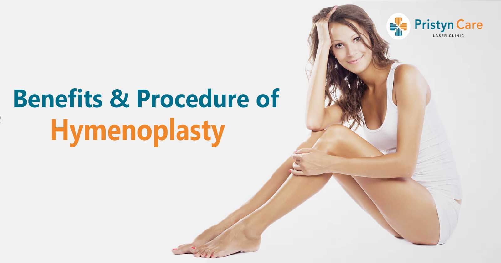 Benefits & Procedure of Hymenoplasty