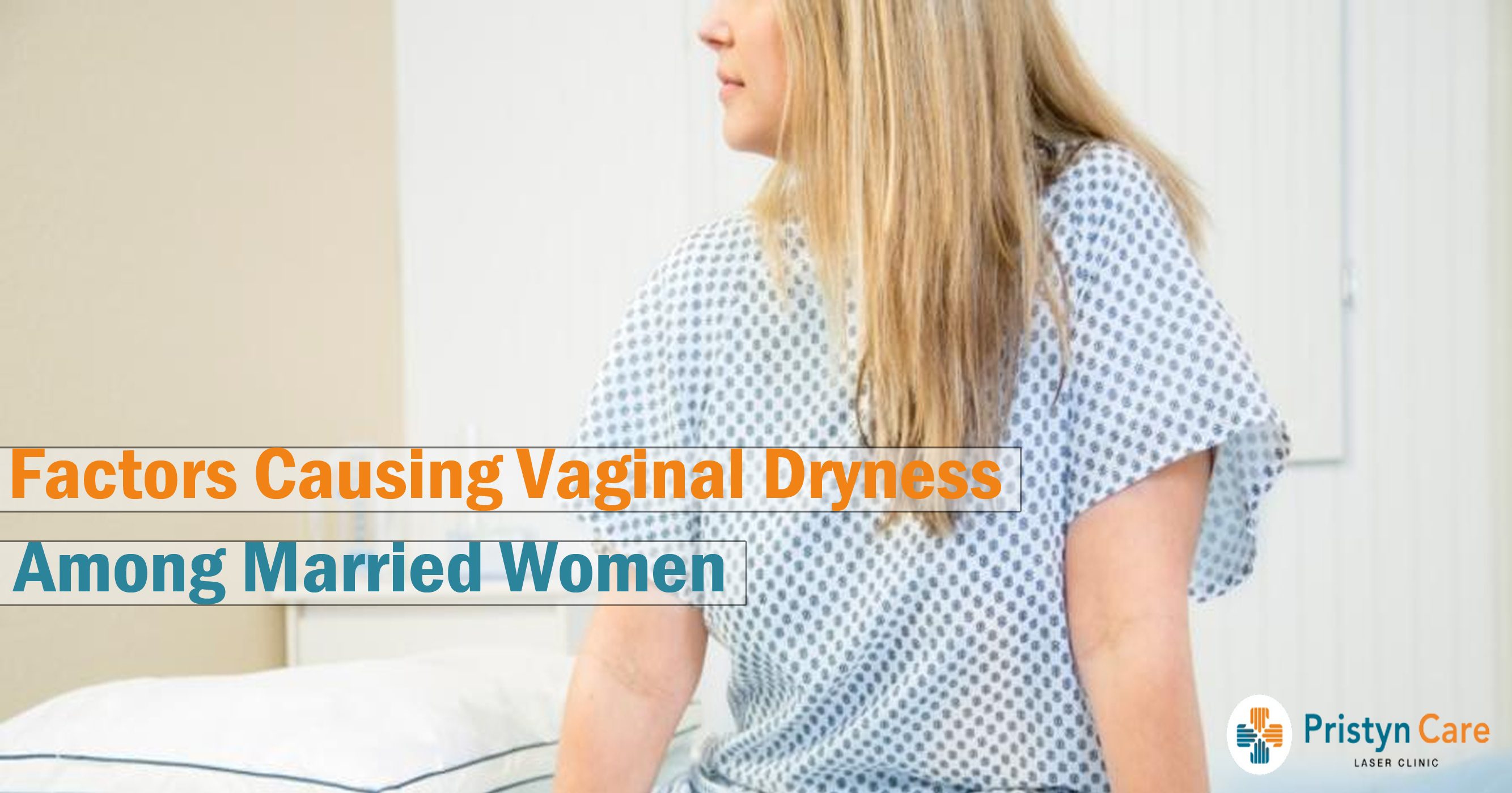 Factors Causing Vaginal Dryness among Married Women