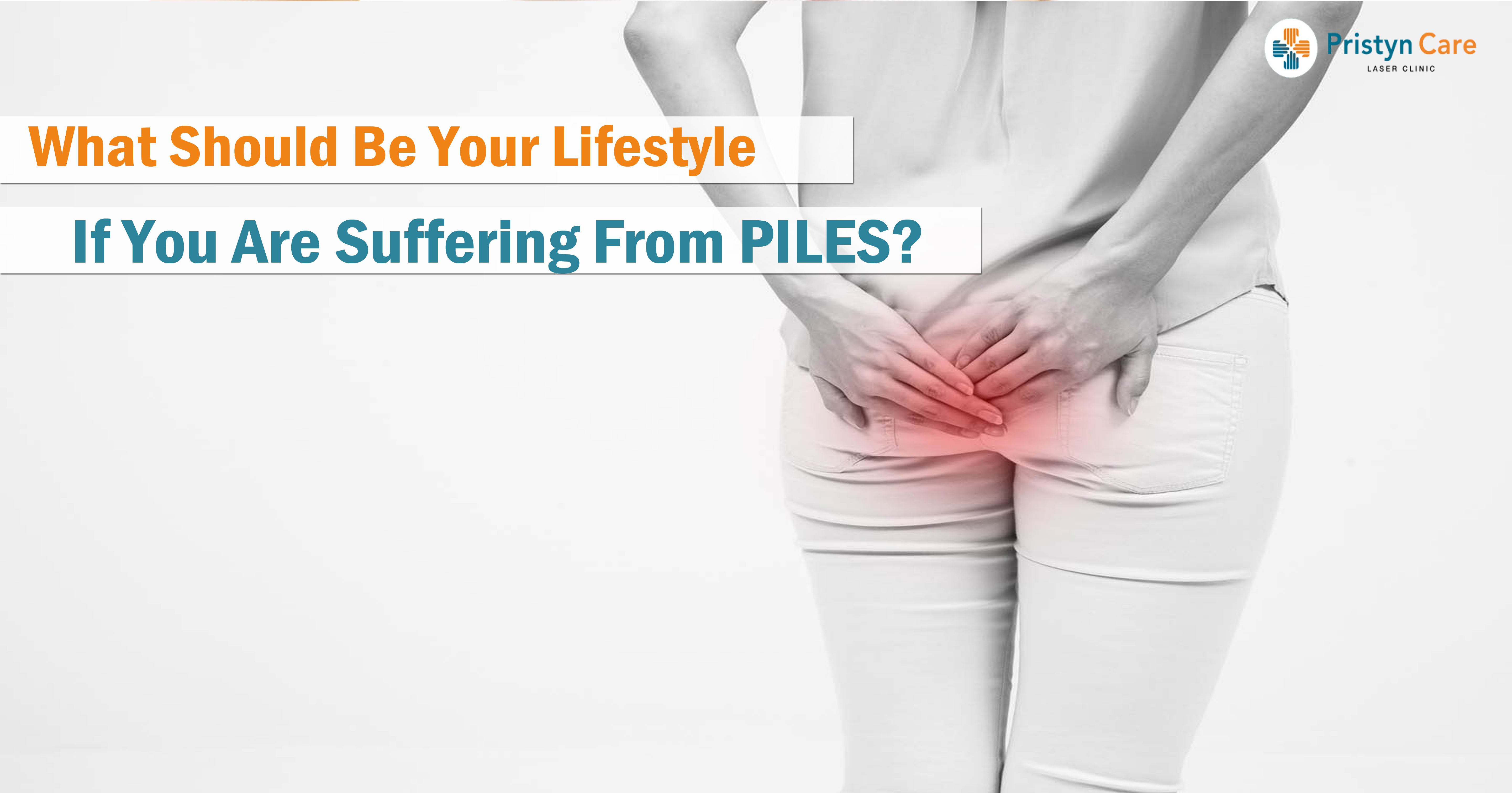What should be your lifestyle if you are suffering from piles?