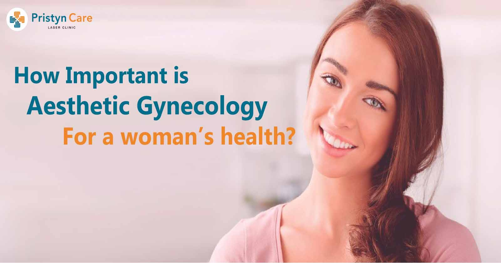 How important is Aesthetic Gynecology for a woman's health?