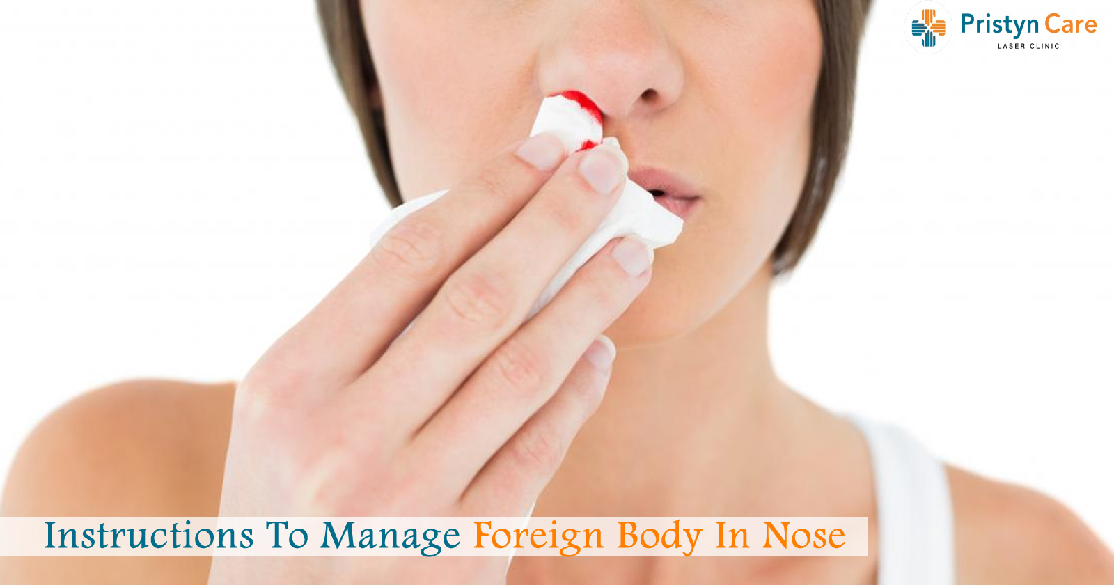 Instructions to Manage foreign body in Nose