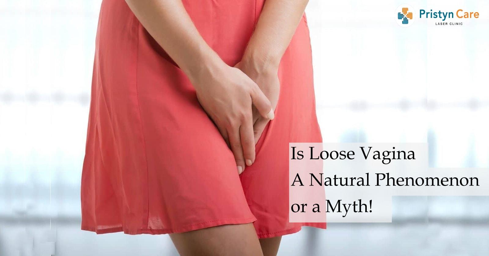 Is Loose Vagina A Natural Phenomenon or a Myth!