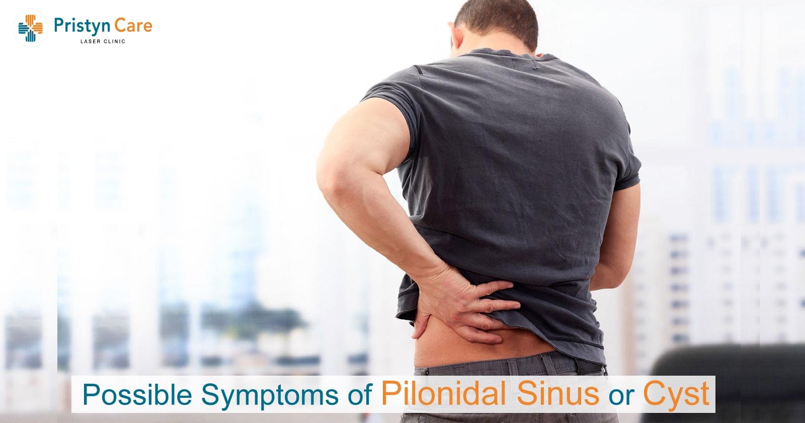 Possible Symptoms of Pilonidal Sinus or Cyst