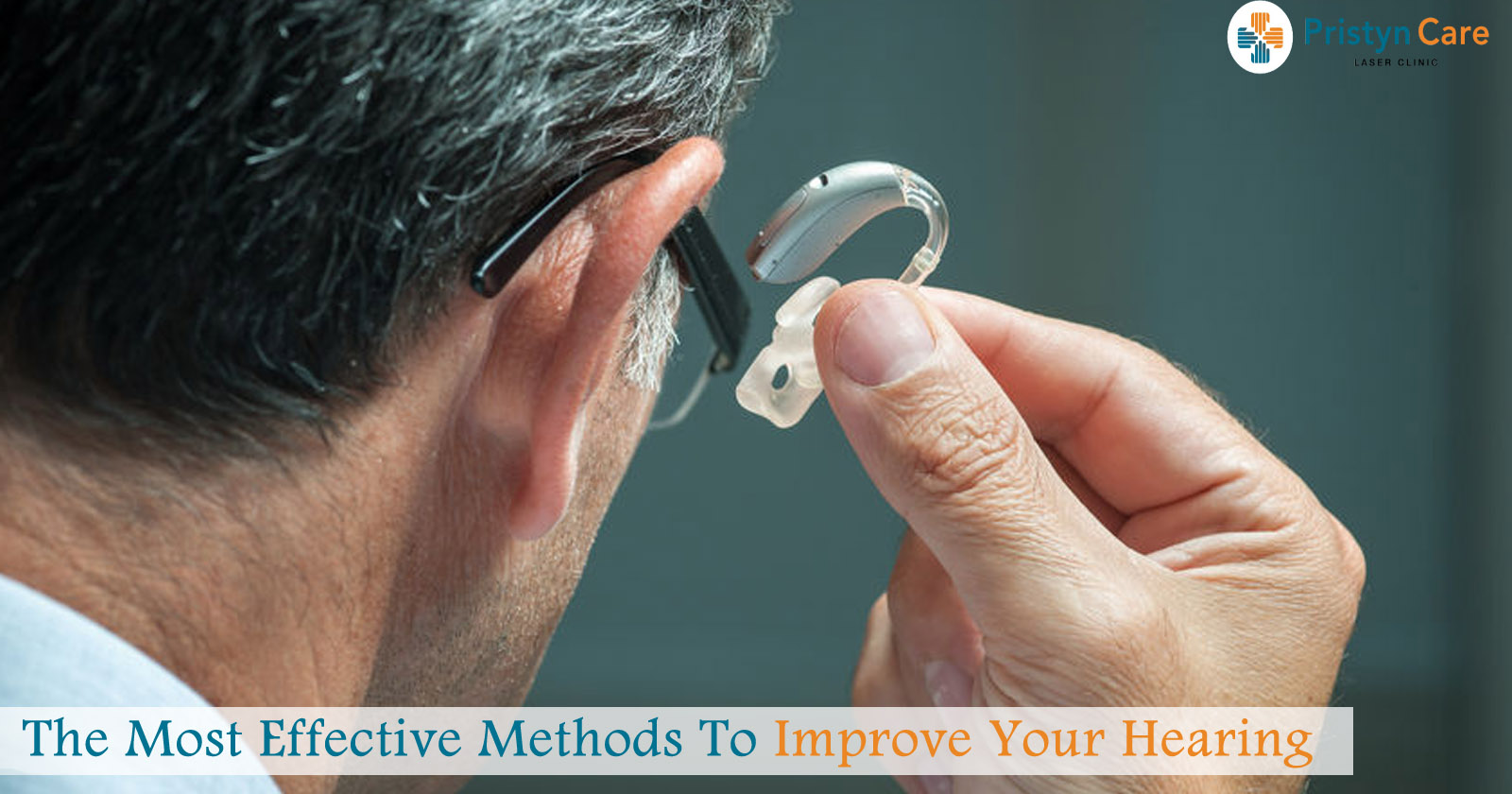 The most effective method to improve your hearing
