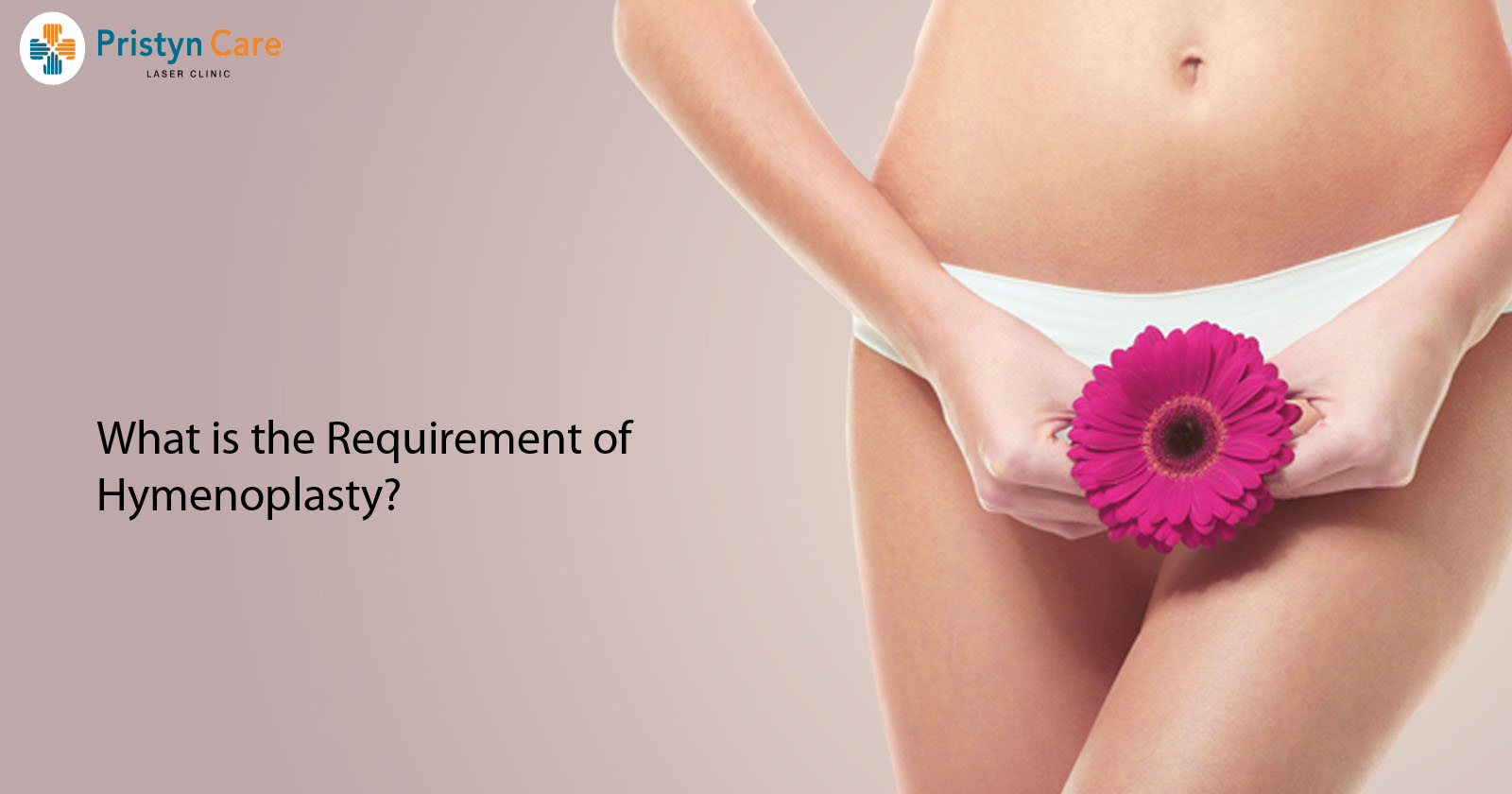 What is the Requirement of Hymenoplasty?